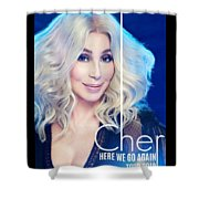 Cher Here We Go Again 2019 Shower Curtain