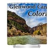 Colorado - Glenwood Canyon Shower Curtain
