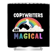 Copywriters Are Magical Shower Curtain