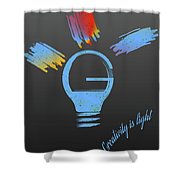Creativity Is Light Shower Curtain