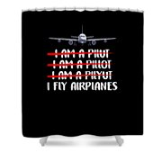 Cute Funny I Fly Airplanes Pilot Joke Shower Curtain