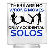Dance No Wrong Moves Only Accidental Solos Dancing Dancer Shower Curtain