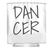 Dancer Large Text Ballet Dance Ballerina Dancer Black Shower Curtain