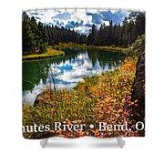 Deschutes River, Bend, Oregon Shower Curtain