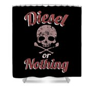 Diesel Or Nothing Truck 4x4 Power Fuel Skull Red Shower Curtain