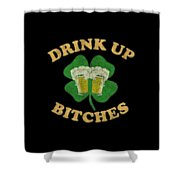 Drink Up Bitches Vintage St Patricks Day Shower Curtain