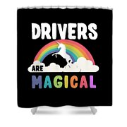Drivers Are Magical Shower Curtain