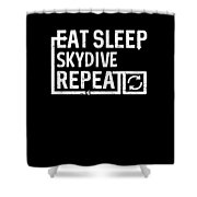 Eat Sleep Skydive Shower Curtain