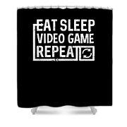 Eat Sleep Video Game Shower Curtain
