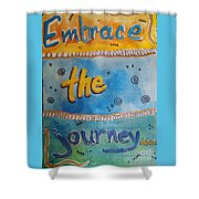 Embrace The Journey. Shower Curtain