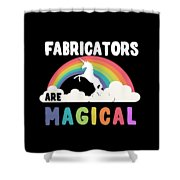 Fabricators Are Magical Shower Curtain