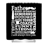 Father I Will Always Love You Shower Curtain