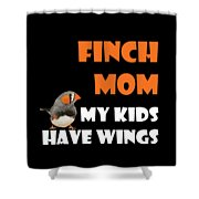 Finch Mom My Kidds Have Wings Shower Curtain