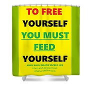 Free Yourself Shower Curtain