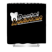 Funny Dentist Quote Dental Assistant Gift Shower Curtain