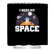 Funny I Need My Space Astronaut Aliens Pun Shower Curtain