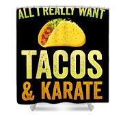 Funny Karate Design All I Want Taco Karate Light Shower Curtain