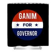Ganim For Governor 2018 Shower Curtain
