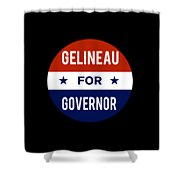 Gelineau For Governor 2018 Shower Curtain