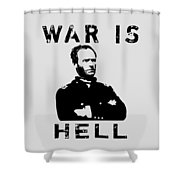 General Sherman Graphic - War Is Hell Shower Curtain