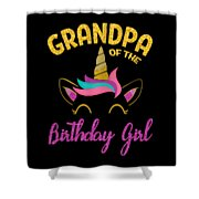 Grandpa Of The Unicorn Birthday Girl Shower Curtain