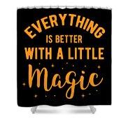 Halloween Shirt Better With Little Magic Gift Tee Shower Curtain