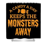 Halloween Shirt Candy A Day Keeps Monsters Away Gift Tee Shower Curtain