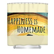 Happiness Is Homemade Shower Curtain