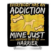 Harrier Funny Dog Addiction Shower Curtain