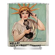 Hello This Is Liberty Speaking 1918 Shower Curtain