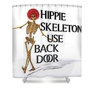 Hippie Skeletons Use Back Door Shower Curtain