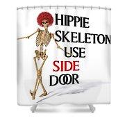 Hippie Skeletons Use Side Door Shower Curtain