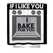I Love Baking Bake Funny Baker Gift Shower Curtain