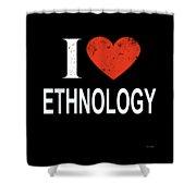 I Love Ethnology Shower Curtain