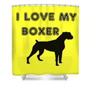 I Love My Boxer Shower Curtain