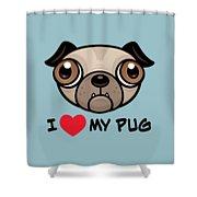 I Love My Pug Shower Curtain