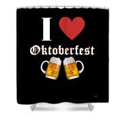 I Love Oktoberfest Tee Shirt Shower Curtain