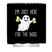 Im Just Here For The Boos Funny Halloween Shower Curtain