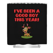 Ive Been A Good Boy This Year Shower Curtain