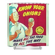 Know Your Onions Shower Curtain