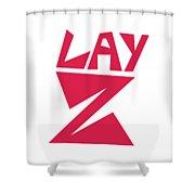 Lay Z Shower Curtain