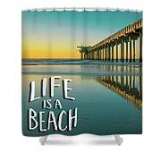 Life Is A Beach Scripps Pier La Jolla San Diego Shower Curtain by Edward Fielding