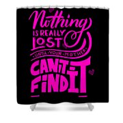 Lost Until Mom Cant Find It Funny Humor Mothers Day Shower Curtain
