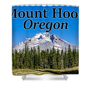 Mount Hood Oregon In Fall Shower Curtain
