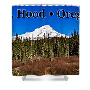 Mount Hood Oregon In Winter 01 Shower Curtain