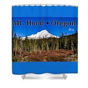 Mount Hood Oregon In Winter 01 Shower Curtain