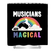 Musicians Are Magical Shower Curtain