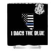 Nevada Police Appreciation Thin Blue Line I Back The Blue Shower Curtain