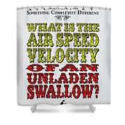 No14 My Silly Quote Poster Shower Curtain