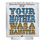 No15 My Silly Quote Poster Shower Curtain